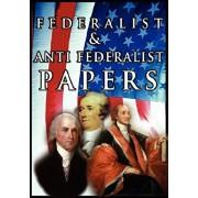 The Federalist & Anti Federalist Papers, Paperback/Alexander Hamilton