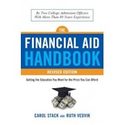 The Financial Aid Handbook, Revised Edition: Getting the Education You Want for the Price You Can Afford, Paperback/Carol Stack