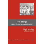 1968 in Europe: A History of Protest and Activism, 1956-1977