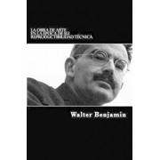 La Obra de Arte En La Epoca de Su Reproductibilidad Tecnica (Spanish Edition) (Spanish), Paperback/Walter Benjamin