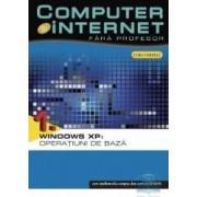 Computer si internet fara profesor vol. 1 Windoes XP Operatiuni de baza