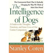 The Intelligence of Dogs: A Guide to the Thoughts, Emotions, and Inner Lives of Our Canine Companions, Paperback/Stanley Coren
