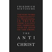 The Anti-Christ, Paperback/Friedrich Wilhelm Nietzsche
