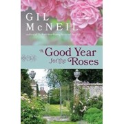 A Good Year for the Roses, Paperback/Gil McNeil
