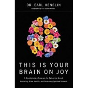 This Is Your Brain on Joy, Paperback/Earl Henslin