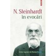 N. Steinhardt in evocari. Editie ingrijita de Florian Roatis