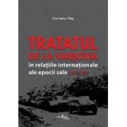 Tratatul de la Varșovia în relațiile internaționale ale epocii sale 1955-1991.