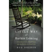The Little Way of Ruthie Leming: A Southern Girl, a Small Town, and the Secret of a Good Life, Paperback