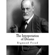 The Interpretation of Dreams: Sigmund Freud, Paperback/Sigmund Freud