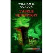 Vasele chinezesti - William C. Gordon