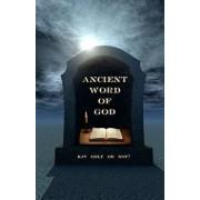 Ancient Word of God: KJV Only or Not?, Paperback/Ken Johnson Th D.