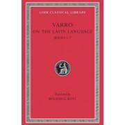 On the Latin Language, Volume I: Books 5-7 (Varro Marcus Terentius)(Cartonat) (9780674993679)