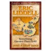 Eric Liddell: Something Greater Than Gold, Paperback