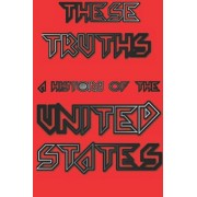 These Truths: A History of the United States, Paperback/Vintage Birthday Gifts Publishing