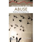 Alcohol and Drug Abuse [June Hunt Hope for the Heart]: Breaking Free & Staying Free, Paperback