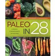 Paleo in 28: 4 Weeks, 5 Ingredients, 130 Recipes, Paperback