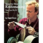 Step-By-Step Knifemaking: You Can Do It!, Paperback/David Boye