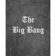 The Big Bang: An Offensive Cover Notebook, Lined, 8x10, 104 Pages