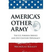 America's Other Army: The U.S. Foreign Service and 21st-Century Diplomacy (Second Updated Edition), Paperback/Nicholas Kralev