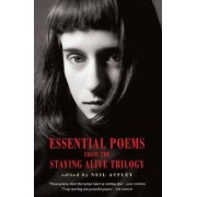 Essential Poems from the Staying Alive Trilogy by Neil Astley