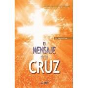 El Mensaje De La Cruz: The Message of the Cross (Spanish Edition), Paperback/Lee Jaerock