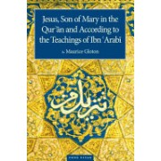 Jesus Son of Mary - In the Quran and According to the Teachings of Ibn Arabi (Gloton Maurice)(Paperback) (9781887752817)
