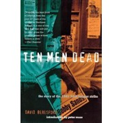 Ten Men Dead: The Story of the 1981 Irish Hunger Strike, Paperback/David Beresford