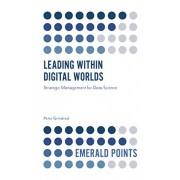 Leading Within Digital Worlds: Strategic Management for Data Science, Paperback/Peter Grindrod