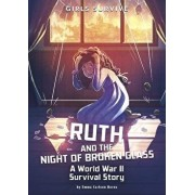 Ruth and the Night of Broken Glass: A World War II Survival Story, Paperback/Emma Carlson Berne