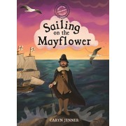Imagine You Were There... Sailing on the Mayflower, Hardcover/Caryn Jenner