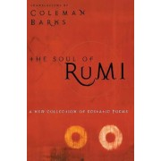 The Soul of Rumi: A New Collection of Ecstatic Poems, Paperback