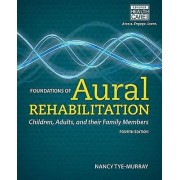Foundations of Aural Rehabilitation Children Adults and Their Family Members par Nancy Tye Murray