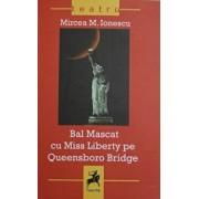 Bal Mascat cu Miss Liberty pe Queensboro Bridge/Mircea M. Ionescu