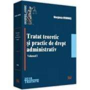 Tratat teoretic si practic de drept administrativ Vol.1 - Verginia Vedinas