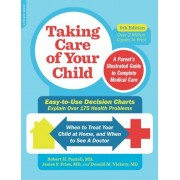 Taking Care of Your Child: A Parent's Illustrated Guide to Complete Medical Care, Paperback
