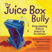 The Juice Box Bully Empowering Kids to Stand Up for Others