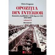 Opozitia din interior. Romania si politicile CAER fata de CEE (1957-1989) vol II documente/Elena Dragomir