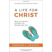A Life for Christ: What the Normal Christian Life Should Look Like, Paperback/Dwight L. Moody