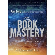 The Book of Mastery: The Mastery Trilogy: Book I, Paperback