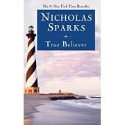True Believer, Hardcover/Nicholas Sparks