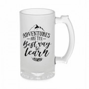 Crazy Sutra Funny and Cool Quot Adventure Are Th Best Away Learn Printed Frosted Glass Beer Mug for Friends/Brother/Boyfriend (500ml)