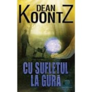 Cu Sufletul la gura - Dean Koontz