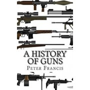 A History of Guns/Peter Francis