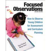 Focused Observations: How to Observe Young Children for Assessment and Curriculum Planning [With 2 CD-ROMs], Paperback