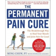 The Permanent Pain Cure: The Breakthrough Way to Heal Your Muscle and Joint Pain for Good, Paperback