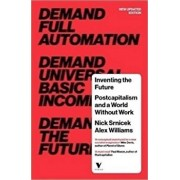 Inventing the Future (revised and updated edition): Postcapitalism and a World Without Work, Paperback/Nick Srnicek