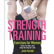 Strength Training: Exercises for Women, Paperback/Joan Pagano