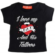 Tricou Bebelusi: I Love My Dad and His Tattoos