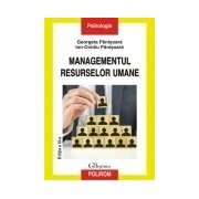 Managementul resurselor umane Ediția a III-a, revazuta și adaugita