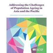 Addressing the challenges of population ageing in Asia and the Pacific, Paperback/***